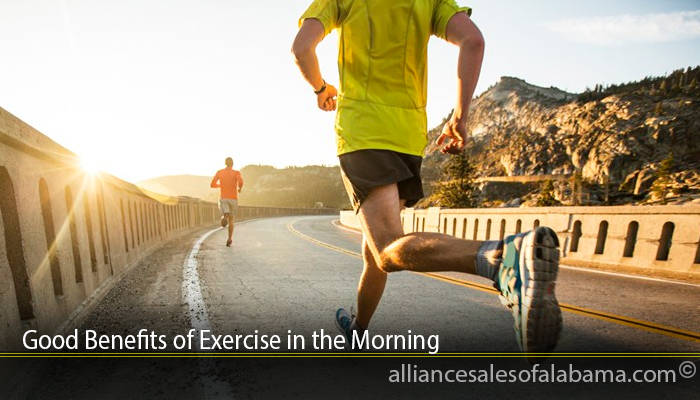 Good Benefits of Exercise in the Morning